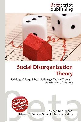 social disorganization theory essay social disorganization theory chicago school