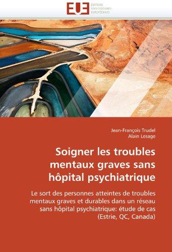 Soigner Les Troubles Mentaux Graves Sans Hpital Psychiatrique 9786131521195