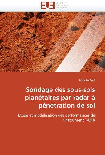 Sondage Des Sous-Sols Plan Taires Par Radar P N Tration de Sol 9786131566424