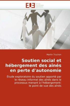Soutien Social Et Hbergement Des ANS En Perte D'Autonomie 9786131513848