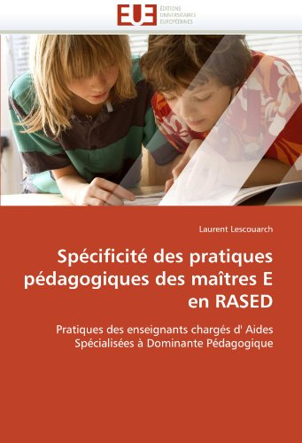 Sp Cificit Des Pratiques P Dagogiques Des Ma Tres E En Rased 9786131553912