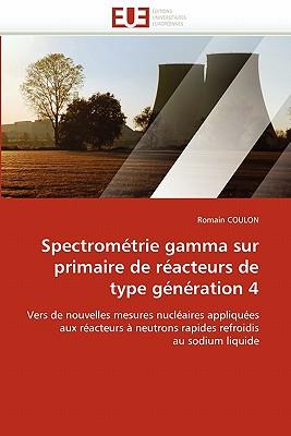 Spectrom Trie Gamma Sur Primaire de R Acteurs de Type G N Ration 4 9786131572784