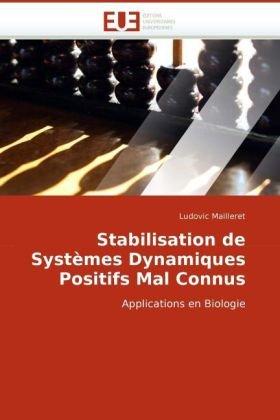 Stabilisation de Systmes Dynamiques Positifs Mal Connus 9786131510731