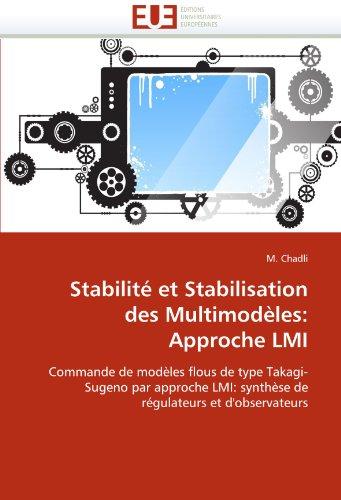 Stabilite Et Stabilisation Des Multimodeles: Approche LMI 9786131513602