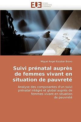 Suivi Prnatal Auprs de Femmes Vivant En Situation de Pauvret 9786131519048