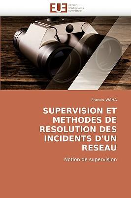 Supervision Et Methodes de Resolution Des Incidents D'Un Reseau 9786131511363
