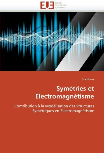 Symetries Et Electromagnetisme 9786131508790
