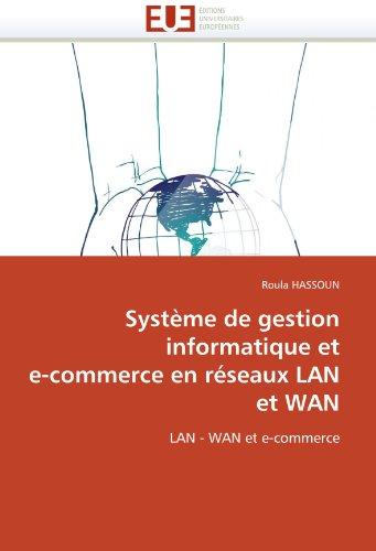 Syst Me de Gestion Informatique Et E-Commerce En R Seaux LAN Et WAN 9786131549632