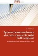 Syst Me de Reconnaissance Des Mots Manuscrits Arabe Multi-Scripteurs 9786131577376