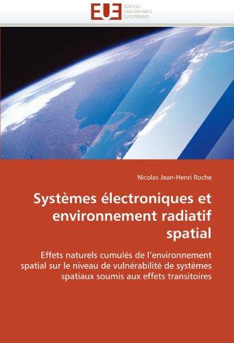Syst Mes Lectroniques Et Environnement Radiatif Spatial 9786131565779