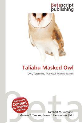 Taliabu Masked Owl by Lambert M. Surhone, Mariam T. Tennoe ... - photo#32
