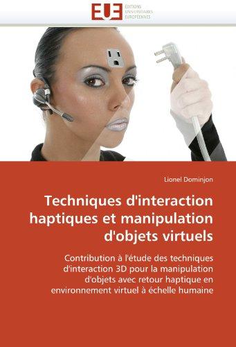 Techniques D'Interaction Haptiques Et Manipulation D'Objets Virtuels 9786131523021