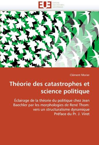 Th Orie Des Catastrophes Et Science Politique 9786131552731