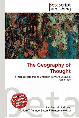 the geography of thought by richard A landmark book (robert j sternberg, president of the american psychological association) by one of the world's preeminent psychologists that proves human behavior is not hard-wired but a function of cultureeveryone knows that while differen.