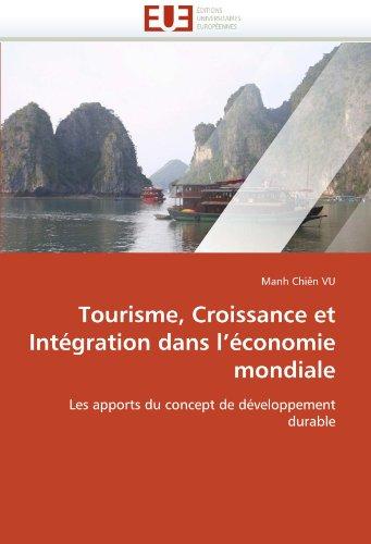 Tourisme, Croissance Et Integration Dans L'Economie Mondiale 9786131538728