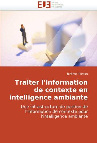 Traiter L'Information de Contexte En Intelligence Ambiante 9786131501715