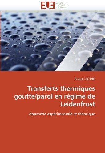 Transferts Thermiques Goutte/Paroi En R Gime de Leidenfrost 9786131567261