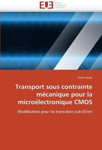 Transport Sous Contrainte Mecanique Pour La Microlectronique CMOS 9786131519383