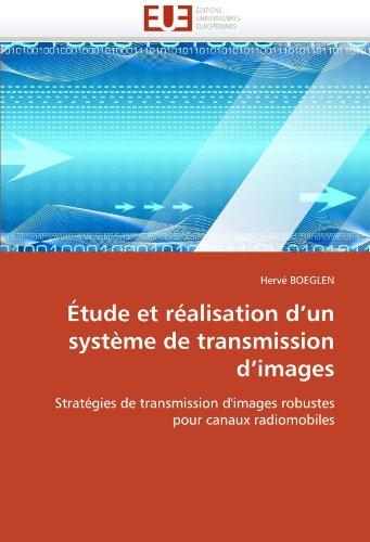 Tude Et Ralisation D'Un Systme de Transmission D'Images 9786131522871