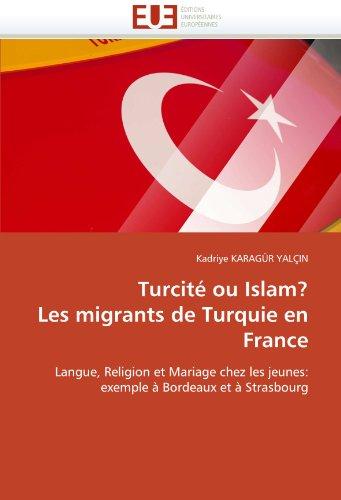 Turcit Ou Islam? Les Migrants de Turquie En France 9786131562785