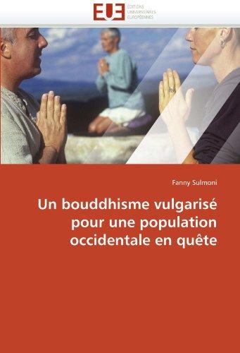 Un Bouddhisme Vulgarise Pour Une Population Occidentale En Quete 9786131547942