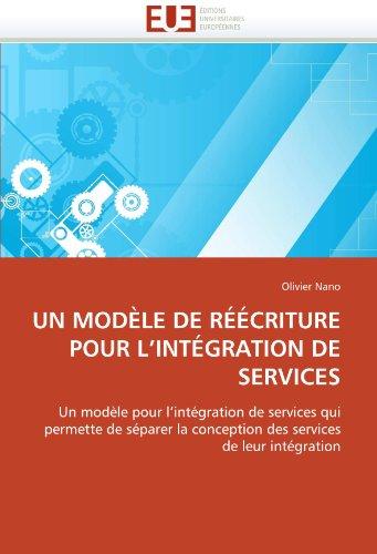 Un Modele de Reecriture Pour L'Integration de Services 9786131543791