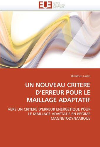 Un Nouveau Critere D'Erreur Pour Le Maillage Adaptatif 9786131501104