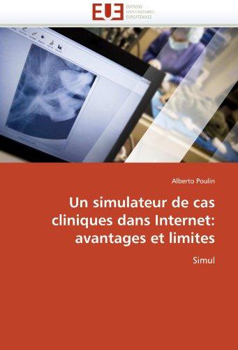 Un Simulateur de Cas Cliniques Dans Internet: Avantages Et Limites 9786131521133