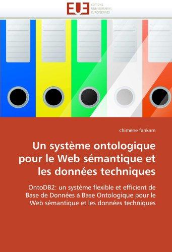 Un Systeme Ontologique Pour Le Web Semantique Et Les Donnees Techniques 9786131533693
