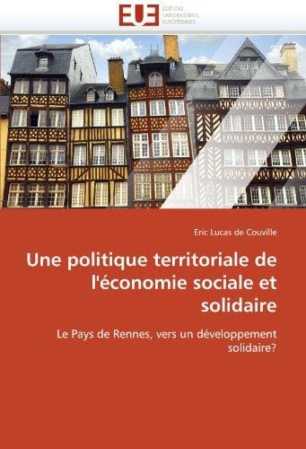 Une Politique Territoriale de L'Economie Sociale Et Solidaire 9786131532955