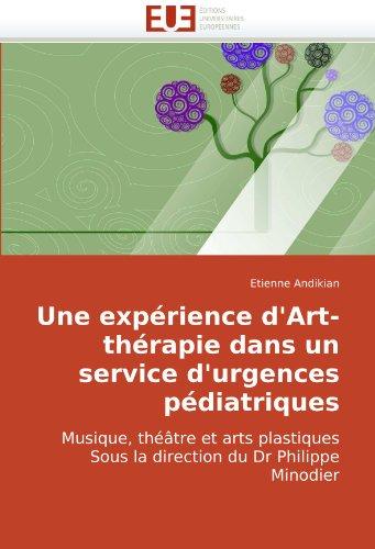 Une Exprience D'Art-Thrapie Dans Un Service D'Urgences Pdiatriques 9786131504280