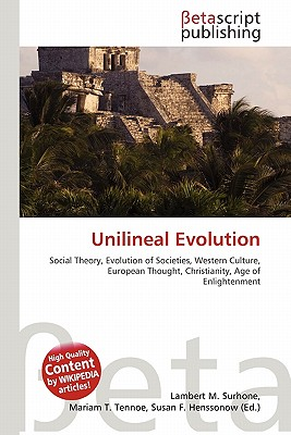 Unilineal Evolution by Lambert M. Surhone, Mariam T. Tennoe, Susan ...