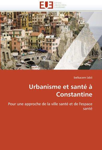 Urbanisme Et Sante a Constantine 9786131541735