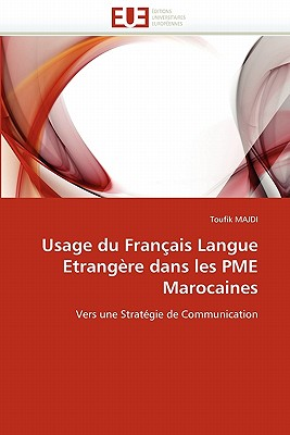 Usage Du Fran Ais Langue Etrang Re Dans Les Pme Marocaines 9786131580239