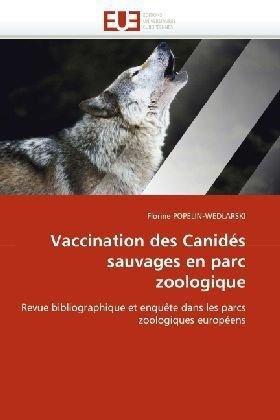 Vaccination Des Canids Sauvages En Parc Zoologique 9786131521768