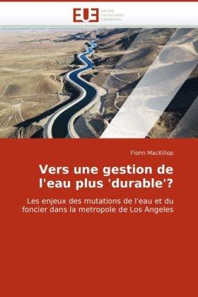 Vers Une Gestion de L'Eau Plus 'Durable'? 9786131509933