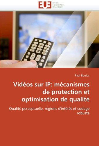 VID OS Sur IP: M Canismes de Protection Et Optimisation de Qualit 9786131547034