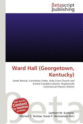 Ward Hall (Georgetown, Kentucky) 9786133418240