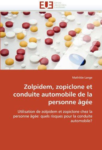 Zolpidem, Zopiclone Et Conduite Automobile de La Personne G E 9786131572142