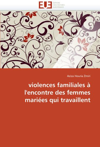 Violences Familiales L'Encontre Des Femmes Mari Es Qui Travaillent 9786131540691