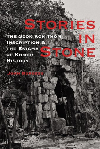 Stories in Stone: The Sdok Kok Thom Inscription & the Enigma of Khmer History 9786167339016