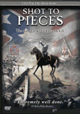 Civil War Life-Shot to Pieces