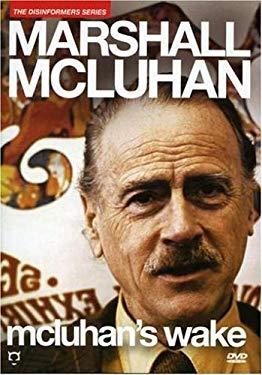 Marshall McLuhan: McLuhan's Wake