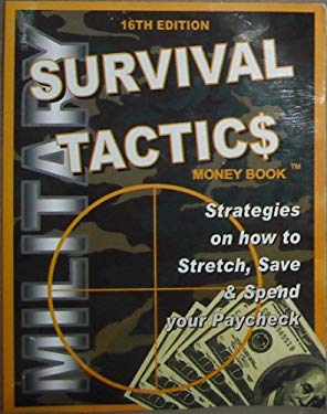 Military_Survival_Tactics_Money_Book_16th_Edition__Strategies_on_how_to_stretch__Save_and_spend_your_paycheck