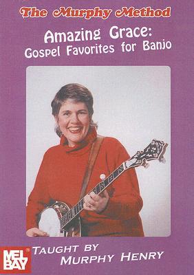 Amazing Grace: Gospel Favorites for Banjo