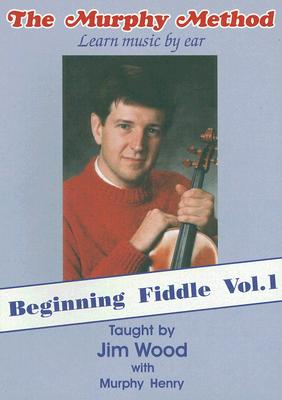 Beginning Fiddle, Volume 1: Learn Music by Ear
