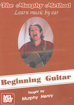 Beginning Guitar: Learn Music by Ear