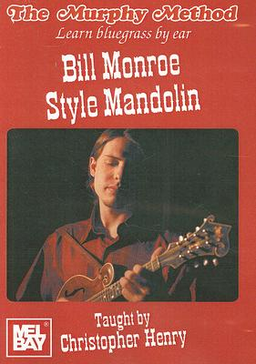 Bill Monroe Style Mandolin: Learn Bluegrass by Ear