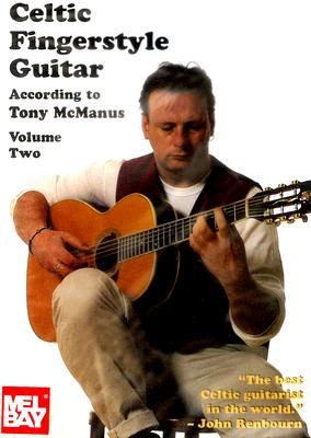 Celtic Fingerstyle Guitar According to Tony McManus