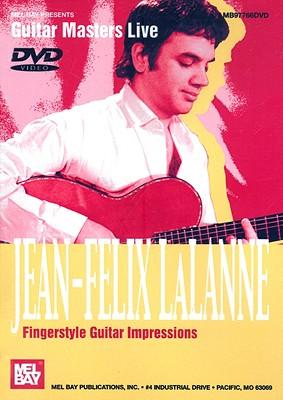 Jean-Felix Lalanne: Fingerstyle Guitar Impressions